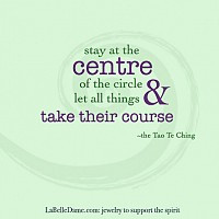 Stay at the centre of the circle and let all things take their course ...
