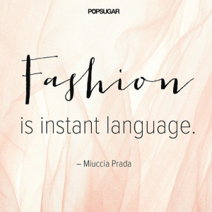 12 of the Best Fashion Quotes from Famous Designers