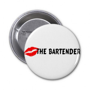 Kiss The Bartender Buttons