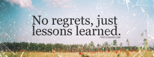 No Regrets, Just Lessons Learned