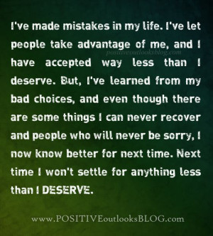 than i deserve but i ve learned from my bad choices and even though ...