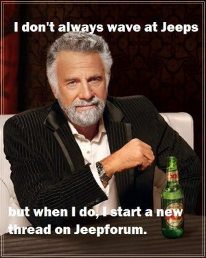 2012 Dos Equis Quotes http://www.jeepforum.com/forum/f7/jeep-wave-full ...