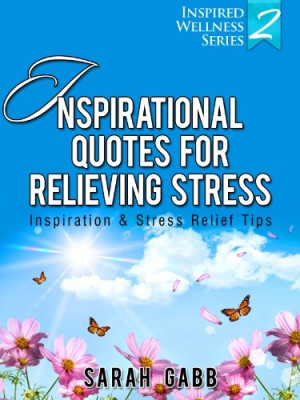 Inspirational Quotes Stress Relief