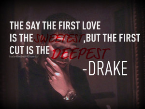 the first love is the best and the deepest!