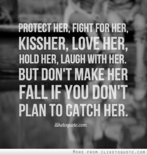 ... her fall if you don't plan to catch her. #love #lovequotes #quotes