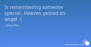 Is remembering someone special...Heaven gained an angel. :(