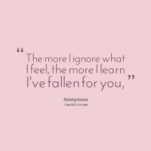Quotes Picture: the more i ignore what i feel, the more i learn i've ...
