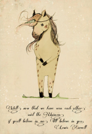Paola Zakimi > Unicorn quote, 'if you'll believe in me, I'll believe ...
