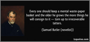 Every one should keep a mental waste-paper basket and the older he ...