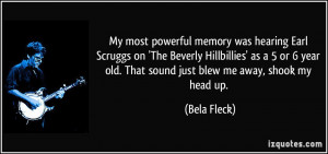 My most powerful memory was hearing Earl Scruggs on 'The Beverly ...