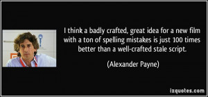 More Alexander Payne Quotes