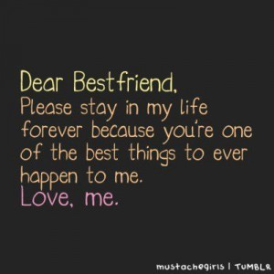 ... 're One of the Best Things to Ever Happen to Me ~ Friendship Quote