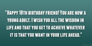 Happy 18th Birthday Funny Quotes happy 18th birthday friend!