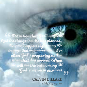Quotes Picture: the vision that god has given and the things that he ...