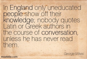 England Only Uneducated People Show Off Their Knowledge, Nobody Quotes ...