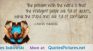 intelligent and stupid ones charles bukowski motivational