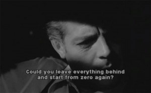 Could you leave everything behind and start from zero again ? - 8½ ...