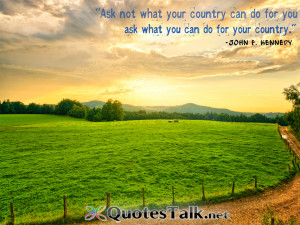 Country Quotes About Life Ask not what your country can