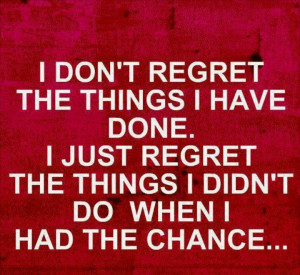 Live life with no regrets