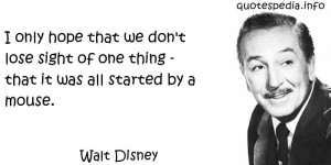 ... we don't lose sight of one thing - that it was all started by a mouse