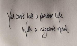 Live positive and not negative
