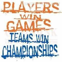 Players Win Games, Team Win Championships