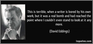 This is terrible, when a writer is bored by his own work, but it was a ...