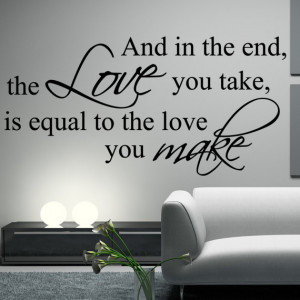 THE BEATLES Decal Wall Quote and in the end, the love you take is ...