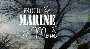 Proud Marine Mom Quotes 6w - proud marine mom....