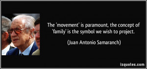The 'movement' is paramount, the concept of 'family' is the symbol we ...