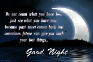 Do Not Count What You Have Lost ~ Good Night Quote