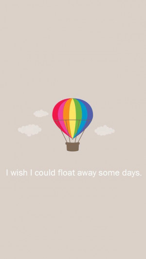 iPhone 5 wallpaper float away quote