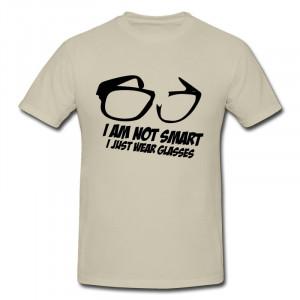 Wholesale O-Neck Tshirt Man i am not smart i just wear glasses 3 ...