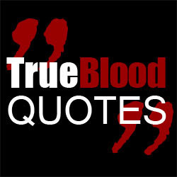 true blood quotes trueblood quote tweets 1716 following 1653 followers ...