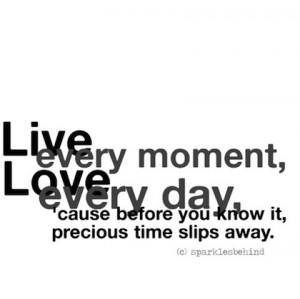 live every moment picture quote