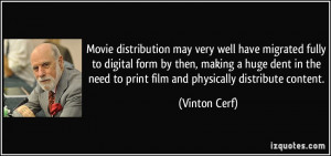 need to print film and physically distribute content Vinton Cerf