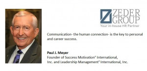 connection- is the key to personal and career success. Paul J. Meyer ...