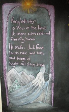 Winter ~ Snow ~ King Winter Poem and chalkboard drawing More