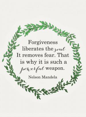 ... Forgiveness Quotes, Forgiveness Liberal, Nelson Mandela Quotes