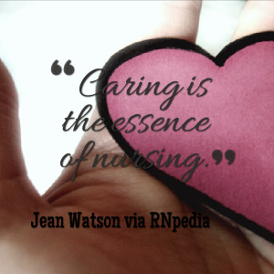 Caring is the essence of nursing