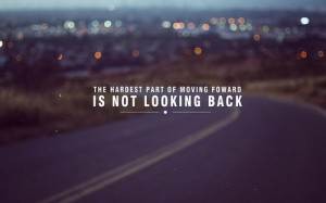 The Hardest Part Of Moving Forward