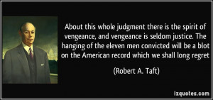 this whole judgment there is the spirit of vengeance, and vengeance ...
