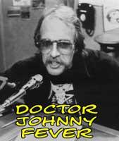 ... than Dr. Johnny Fever (Howard Hesseman) of WKRP in Cincinnati fame