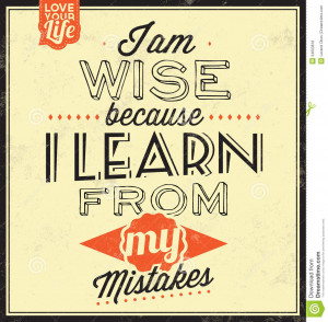 ... Quote Typographic Background - I Am Wise Because I Learn From My