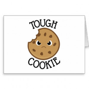 Tough Cookie Greeting Cards
