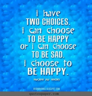 choose to be happy quotes about life 001