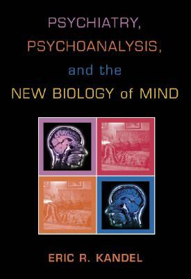 "Start by marking ""Psychiatry, Psychoanalysis, and the New Biology of ..."