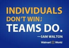 quote from our founder, Sam Walton. More