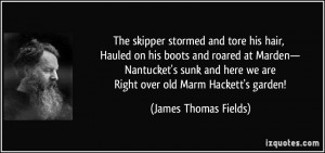 More James Thomas Fields Quotes