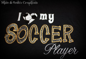 soccer moms sayings and photos | heart) my soccer player - I love my ...